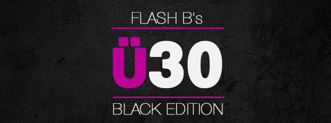 MITTWOCH ▼ 30.05.18 ▼ Flash B's Ü30