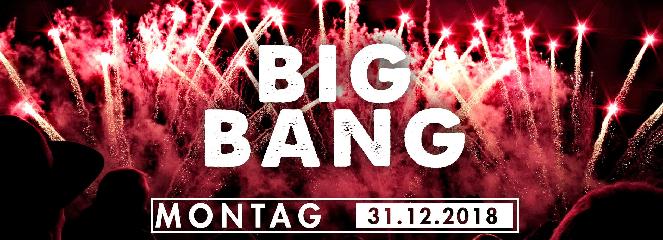 MONTAG ☆ 31.12.18 ☆ BIG BANG